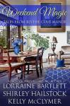 Weekend Magic - Kelly McClymer, Shirley Hailstock, Lorraine Bartlett