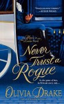 Never Trust A Rogue - Olivia Drake