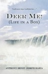 Deer Me!: Life in a Box - Anthony Henry Joseph Maria