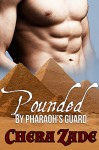 Pounded by Pharaoh's Guard: Historical Group Menage - Chera Zade