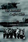 The Boothill Coffee Club Volume I: Wartime Memories of World War I and World War II - Ernie Frazier