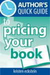 Author's Quick Guide to Pricing Your Book - Kristen Eckstein