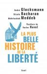 La plus belle histoire de la liberté - André Glucksmann, Nicole Bacharan, Abdelwahab Meddeb, Václav Havel