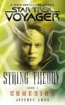 Star Trek: Voyager: String Theory #1: Cohesion: Cohesion Bk. 1 - Jeffrey Lang