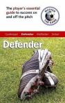 Defender: Master The Game - Paul Broadbent, Andrew Allen