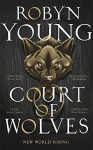 Court of Wolves (New World Rising) - Robyn Young