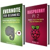 Evernote and Raspberry PI 2 Box Set: Beginner's Step-by-Step Guides to Using Evernote and Raspberry PI 2 (User's Manual) - Rebecca Dwight, Marisa Lee