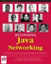 Beginning Java Networking - Chad Darby, William Wright