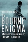 The Bourne Enigma - Eric Van Lustbader, Robert Ludlum