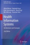 Health Information Systems: Architectures and Strategies - Alfred Winter, Reinhold Haux, Elske Ammenwerth, Birgit Brigl, Nils Hellrung, Franziska Jahn