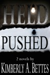 Held & Pushed (2 book bundle) - Kimberly A. Bettes
