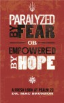 Paralyzed by Fear or Empowered by Hope: A Fresh Look at Psalm 23 - Mac Brunson, Brennan Manning, James H. Hancock