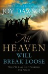 All Heaven Will Break Loose: When We Make Jesus' Priorities Our Passion - Joy Dawson, John Dawson, Jack Hayford