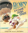 Henry & the Crazed Chicken Pirates - Carolyn Crimi, John Manders