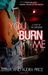 You Burn Me (Eververse) - Stella and Audra Price;Stella Price;S.A. Price;Audra Price