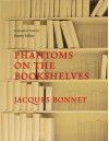Phantoms on the Bookshelves - James Salter, Jacques Bonnet, Sian Reynolds
