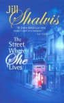 The Street Where She Lives - Jill Shalvis