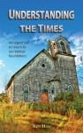 Understanding the Times - Ken Ham