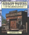 Ghost Towns of the American West - Raymond Bial