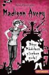 Madison Avery - Böse Mädchen sterben nicht (Band 3) - Kim Harrison