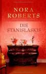 Die Stanislaskis 1-3 - Louisa Christian, Patrick Hansen, Annegret Hilje, Nora Roberts