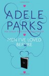 Men I've Loved Before - Adele Parks