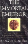 The Immortal Emperor: The Life and Legend of Constantine Palaiologos, Last Emperor of the Romans - Donald M. Nicol
