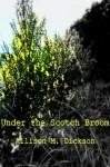 Under the Scotch Broom - Allison M. Dickson