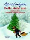 Pelle zieht aus und andere Weihnachtsgeschichten. Kinderbuch zum Vorlesen und Selberlesen. - Astrid Lindgren