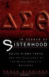 In Search of Sisterhood: Delta Sigma Theta and the Challenge of the Black Sorority Movement - Paula J. Giddings