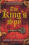 The King's Spy - Andrew Swanston