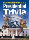 The Smithsonian Book of Presidential Trivia - The Smithsonian Institution, Amy Pastan