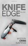 Knife Edge: An Anthology of Crime, Thriller, Mystery and Suspense Stories - Jim Williams, Mike Berlin, Kim Fleet, Eric Tomlinson, Grace Fallon, Eileen Condon, Dennis Thompson, Gerry McCullough, Debbie Bennett, John Holland, Judy Binning, Pat Griffin, J.J. Toner, Harriet Steel, Anthony Farmer, Tom Rhoyd, Maura Barrett, Kathy Dunne, Diana Collin
