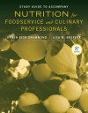 Study Guide to Accompany Nutrition for Foodservice and Culinary Professionals, Eighth Edition - Karen Eich Drummond