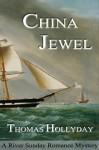 China Jewel (River Sunday Romance Mysteries) - Thomas Hollyday