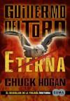 Eterna (Trilogía de la Oscuridad III) - Guillermo del Toro