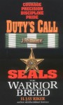 Seals the Warrior Breed: Duty's Call - H. Jay Riker