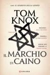 Il marchio di Caino (Longanesi Thriller) (Italian Edition) - Tom Knox, Stefano Mogni