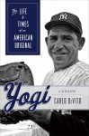 Yogi: The Life & Times of an American Original - Carlo DeVito