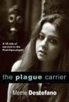 The Plague Carrier - Merrie Destefano