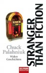 Stranger than Fiction: Wahre Geschichten (German Edition) - Chuck Palahniuk, Werner Schmitz