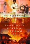The In Between World Of Vikram Lall - M.G. Vassanji