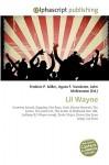 Lil Wayne - Agnes F. Vandome, John McBrewster, Sam B Miller II