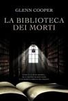La biblioteca dei morti - Glenn Cooper, G.P. Gasperi