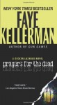 Prayers for The Dead: A Peter Decker/Rina Lazarus Novel (Decker/Lazarus) - Faye Kellerman
