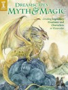 Dreamscapes Myth & Magic: Create Legendary Creatures and Characters in Watercolor - Stephanie Pui-Mun Law
