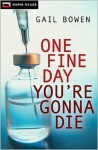 One Fine Day You're Gonna Die - Gail Bowen
