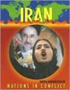 Nations in Conflict - Iran (Nations in Conflict) - Sudipta Bardhan-Quallen