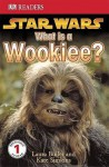 """""""Star Wars"""" What is a Wookiee?: Learn About Wookiees and Other Aliens (DK Readers Level 1) - Laura Buller"""