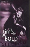 It's Time to Be Bold - Michael W. Smith